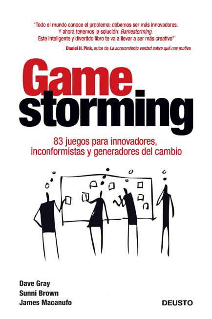 Gamestorming - Dave Gray, Sunny Brown, James Macanufo