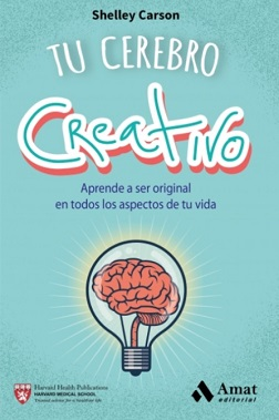 Tu cerebro creativo - Shelley Carson